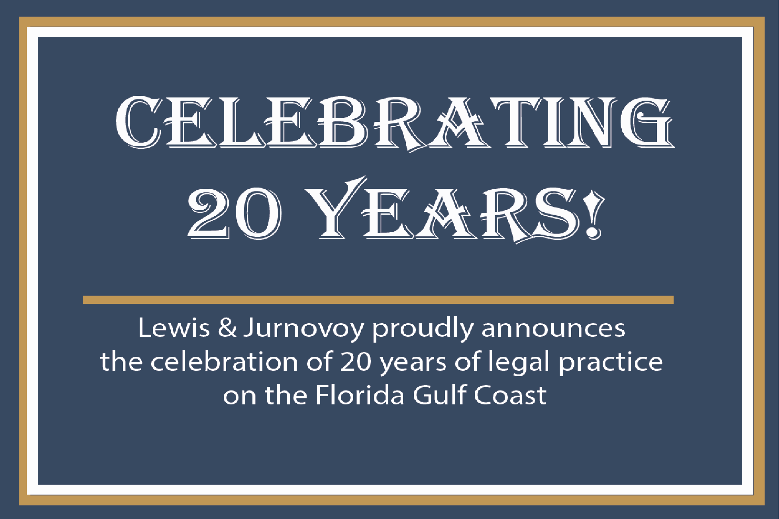 20 Year Anniversary Florida Gulf Coast Legal Practice